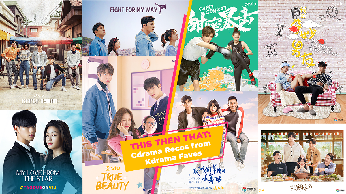 This Then That: Cdramas Recos from Your Kdrama Faves